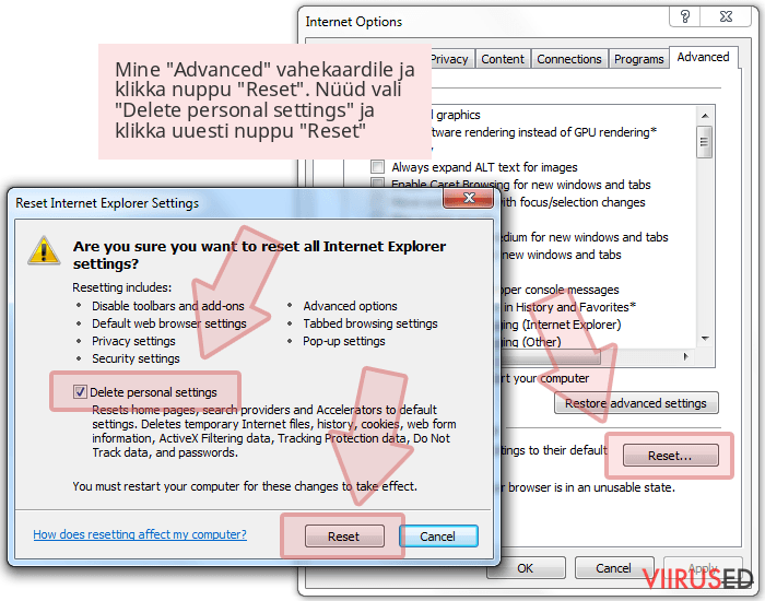 Mine 'Advanced' vahekaardile ja klikka nuppu 'Reset'. Nüüd vali 'Delete personal settings' ja klikka uuesti nuppu 'Reset'