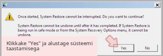 Klikkake 'Yes' ja alustage süsteemi taastamisega